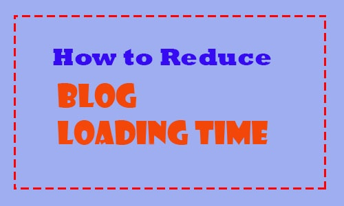 Top 5 Ways To Reduce Blog Loading Time