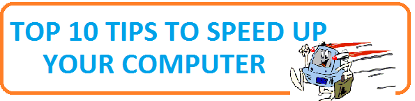 Top 10 Tips to Speed up your Computer