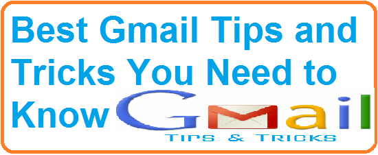 Best Gmail Tips and Tricks You Need to Know