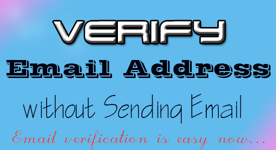 How to verify if an Email Address is Valid and Exists