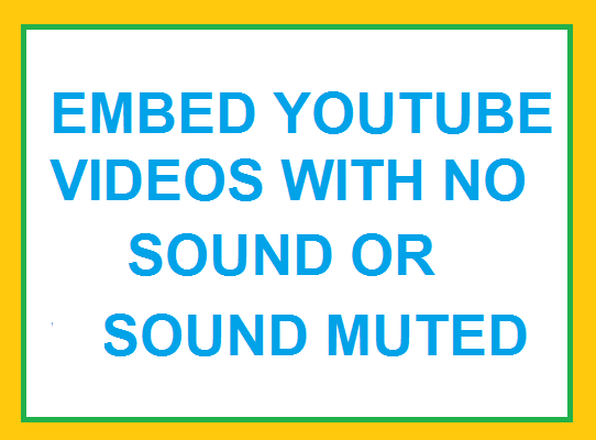 How to Embed YouTube Video with sound Muted in your website