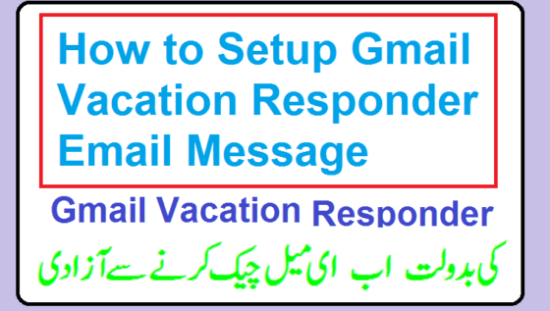 How to Setup Gmail Vacation Responder autoreply email message