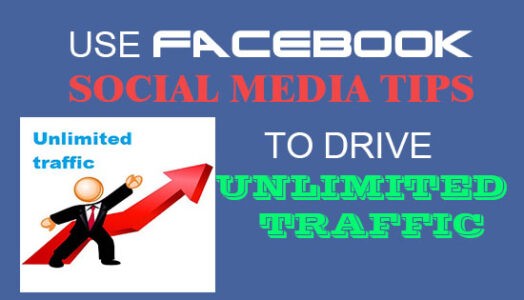 use facebook social media tips to drive unlimited traffic for free