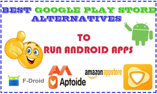 Best Google Play Store Alternatives for android Phone websites and apps