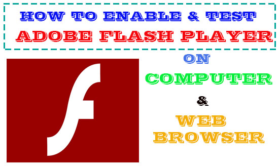 enable adobe flash player test on computer and Chrome