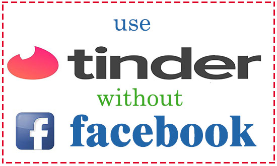 use tinder without facebook account