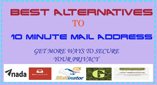 Alternatives to 10 Minute Mail address