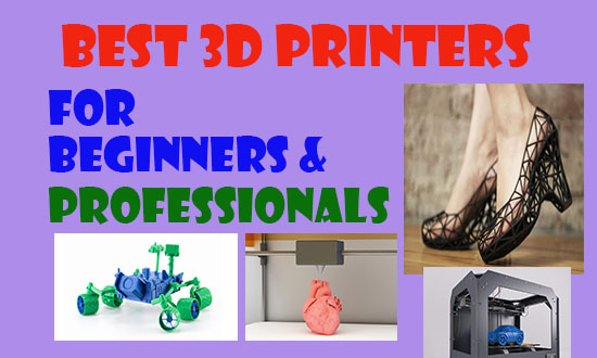 best 3d printers for beginners and professionals