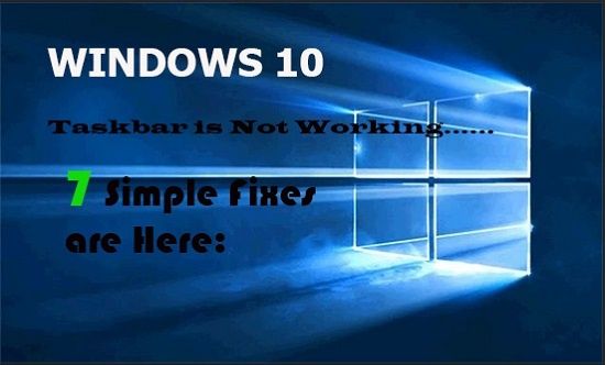7 Fixes for Windows 10 Taskbar Not Working Problem