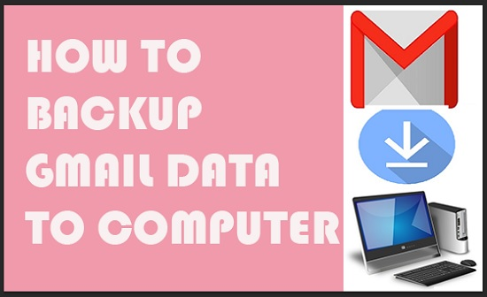 backup Gmail Data to Computer