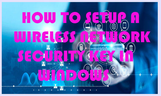 setup wireless network security key in windows