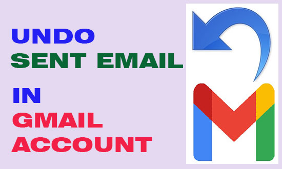 how to unsend an email in Gmail account